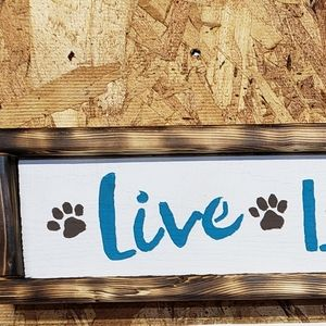 Live, Love, Woof reclaimed Handcrafted sign